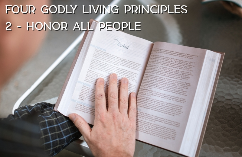 4 Godly Living Principles 2 - Honor All People